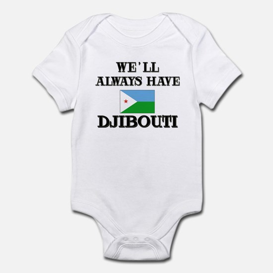 We Will Always Have Djibouti Infant Bodysuit