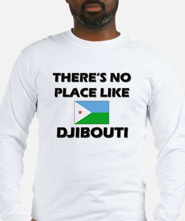 There Is No Place Like Djibouti Long Sleeve T-Shir