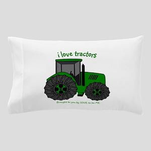 I LOVE TRACTORS Pillow Case
