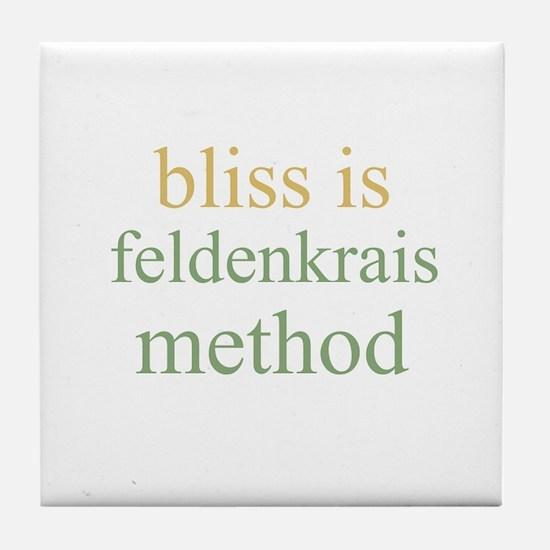 bliss is FELDENKRAIS METHOD  Tile Coaster