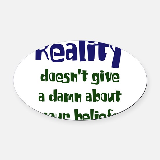 realitydoesnt dark.png Oval Car Magnet