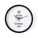 Keep Calm Shred On Wall Clock