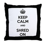 Keep Calm Shred On Throw Pillow