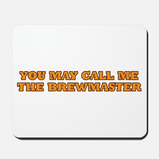 You may call me the brewmaster Mousepad