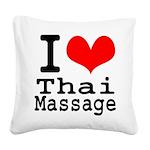 I love Thai Massage Square Canvas Pillow
