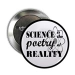 """Science Is The Poetry Of Reality 2.25"""" Button"""