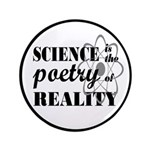 """Science Is The Poetry Of Reality 3.5"""" Button"""