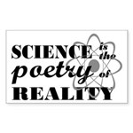 Science Is The Poetry Of Reality Sticker (Rectangl