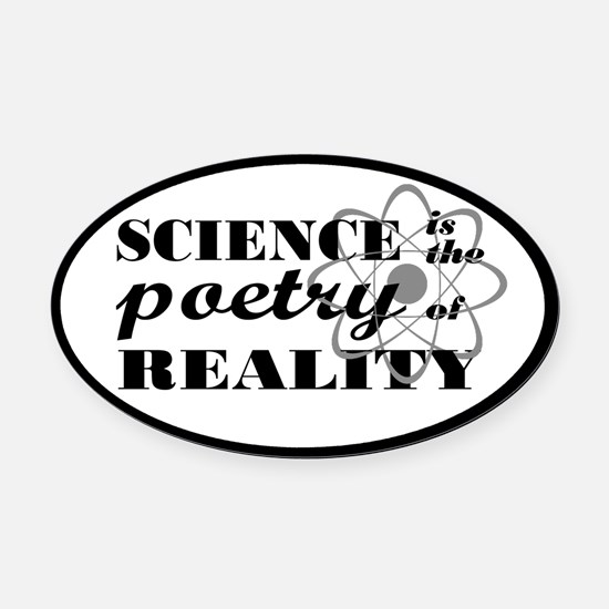 Science Is The Poetry Of Reality Oval Car Magnet