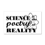 Science Is The Poetry Of Reality Car Magnet 20 x 1