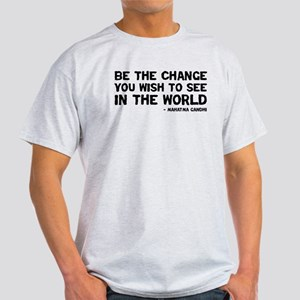 Quote - Be the Change Light T-Shirt