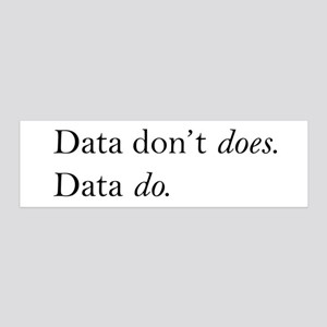 Data Dont Does 20x6 Wall Decal