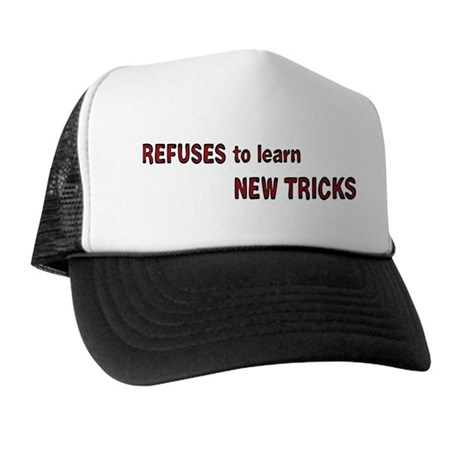 refuses to learn new tricks Trucker Hat