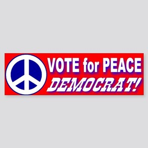Vote for Peace Democrat! Bumper Sticker