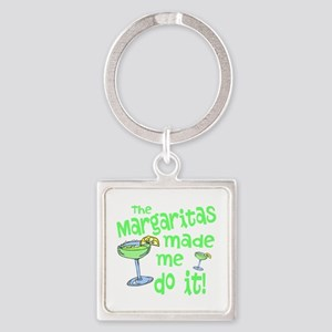 Margaritas made me Keychains