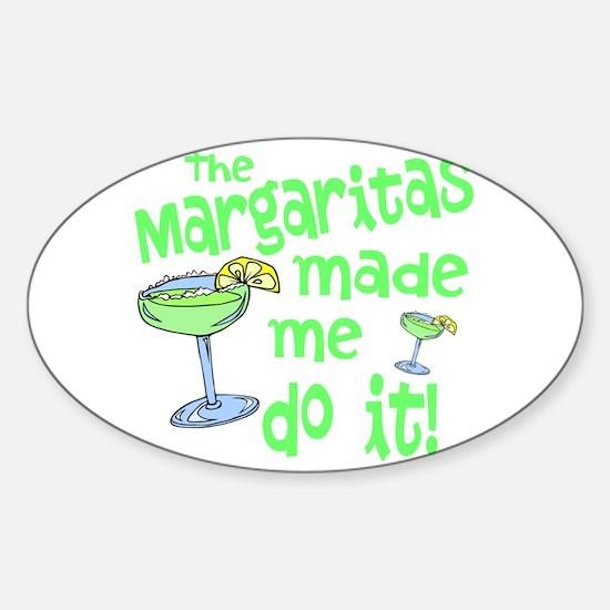 Margaritas made me Decal