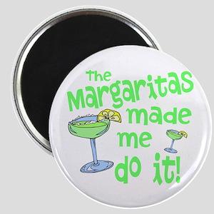 Margaritas made me Magnets
