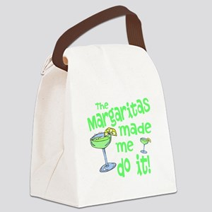 Margaritas made me Canvas Lunch Bag