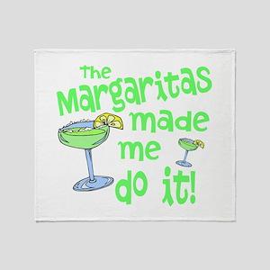 Margaritas made me Throw Blanket