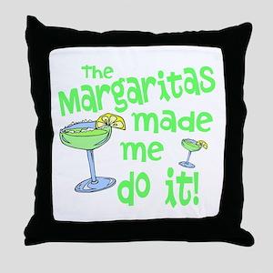 Margaritas made me Throw Pillow