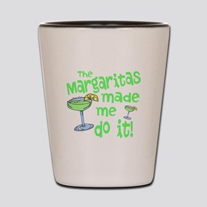 Margaritas made me Shot Glass