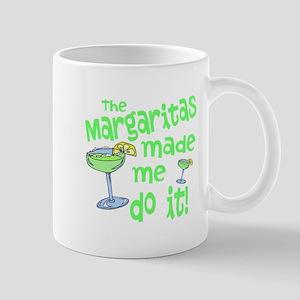 Margaritas made me Mugs