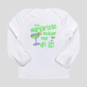 Margaritas made me Long Sleeve T-Shirt