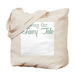 Living the Fairy Tale Tote Bag