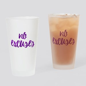 No Excuses Drinking Glass