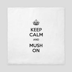 Keep Calm and Mush On Queen Duvet