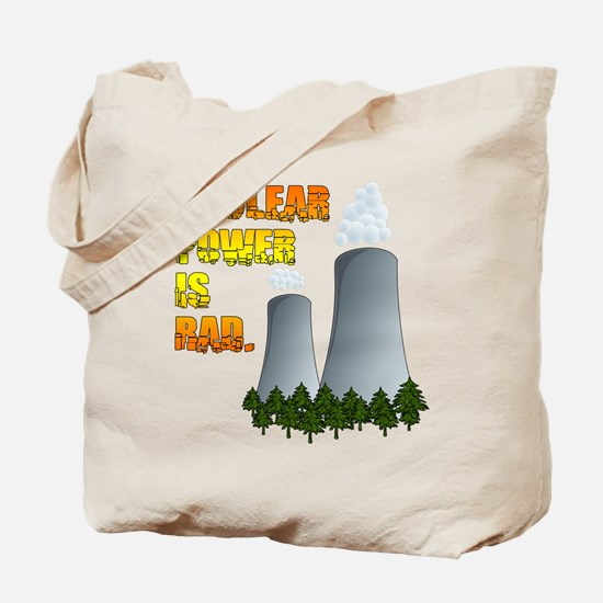 Nuclear Power is Rad. Tote Bag