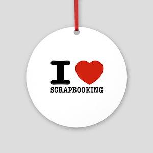 I love Scrapbooking Ornament (Round)