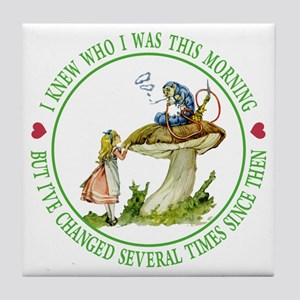 I Knew Who I Was This Morning Tile Coaster