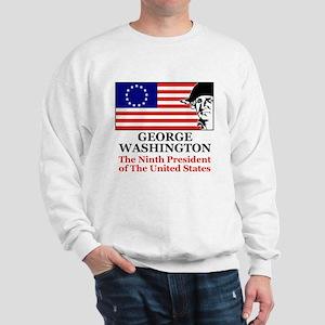 Washington, the Ninth Preside Sweatshirt
