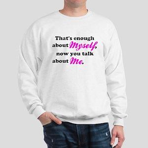 Talk About Me Sweatshirt
