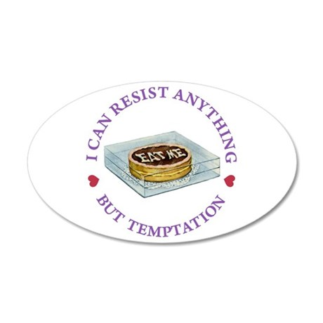 I Can Resist Anything But Te 35x21 Oval Wall Decal