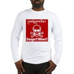 Danger!!Mines!! Long Sleeve T-Shirt