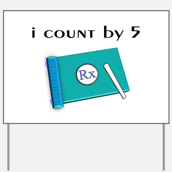 i count by 5.PNG Yard Sign