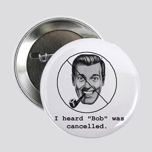 """Bob is cancelled"" button"