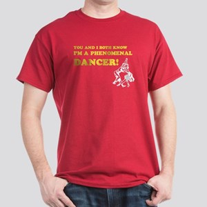 I'm A Phenomenal Dancer Dark T-Shirt