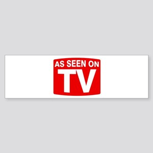 As Seen on TV Bumper Sticker