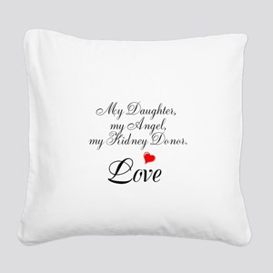 My Daughter,my Angel Square Canvas Pillow