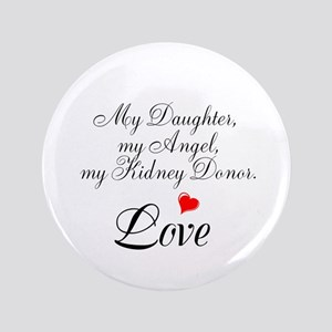 """My Daughter,my Angel 3.5"""" Button"""