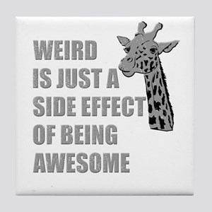WEIRD is just a side effect of being AWESOME Tile