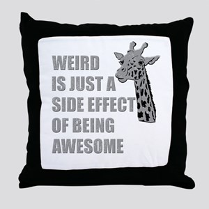 WEIRD is just a side effect of being AWESOME Throw