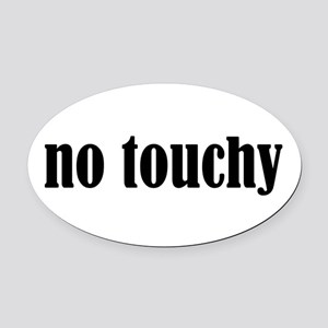 No Touchy Oval Car Magnet