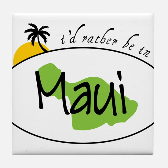 Rather Be In Maui Tile Coaster