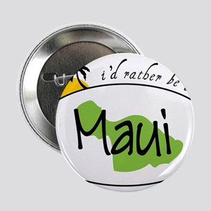 """Rather Be In Maui 2.25"""" Button"""