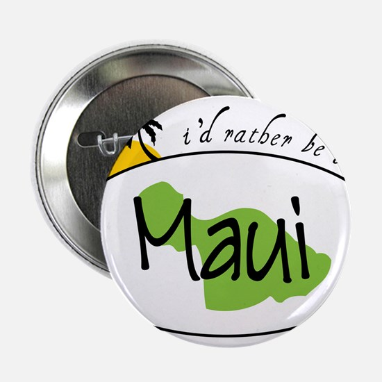 "Rather Be In Maui 2.25"" Button"