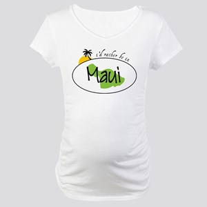 Rather Be In Maui Maternity T-Shirt